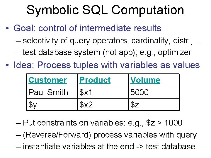 Symbolic SQL Computation • Goal: control of intermediate results – selectivity of query operators,