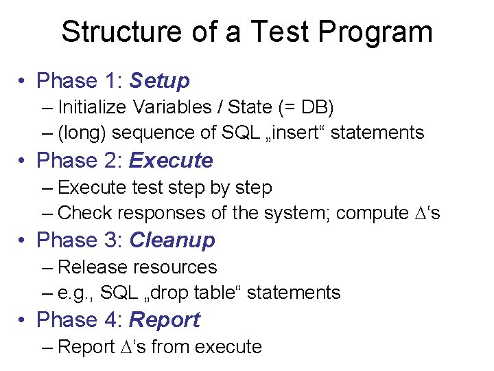 Structure of a Test Program • Phase 1: Setup – Initialize Variables / State