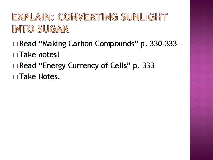 """� Read """"Making Carbon Compounds"""" p. 330 -333 � Take notes! � Read """"Energy"""