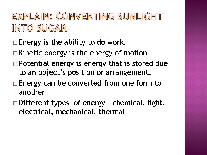 � Energy is the ability to do work. � Kinetic energy is the energy
