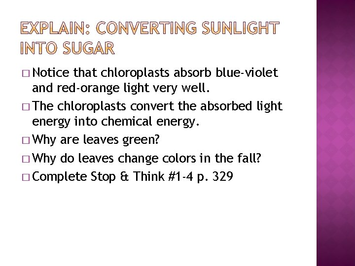 � Notice that chloroplasts absorb blue-violet and red-orange light very well. � The chloroplasts