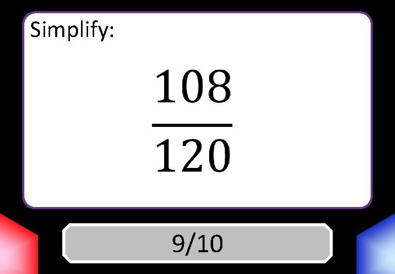 Simplify: Answer 9/10