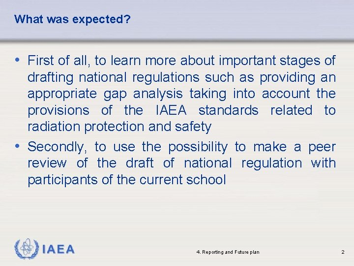 What was expected? • First of all, to learn more about important stages of