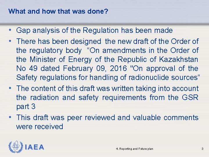 What and how that was done? • Gap analysis of the Regulation has been