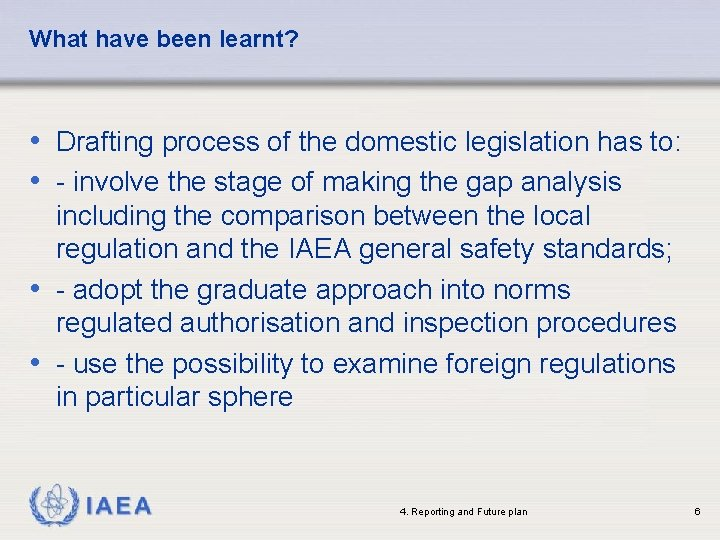 What have been learnt? • Drafting process of the domestic legislation has to: •