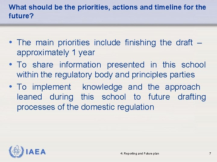 What should be the priorities, actions and timeline for the future? • The main