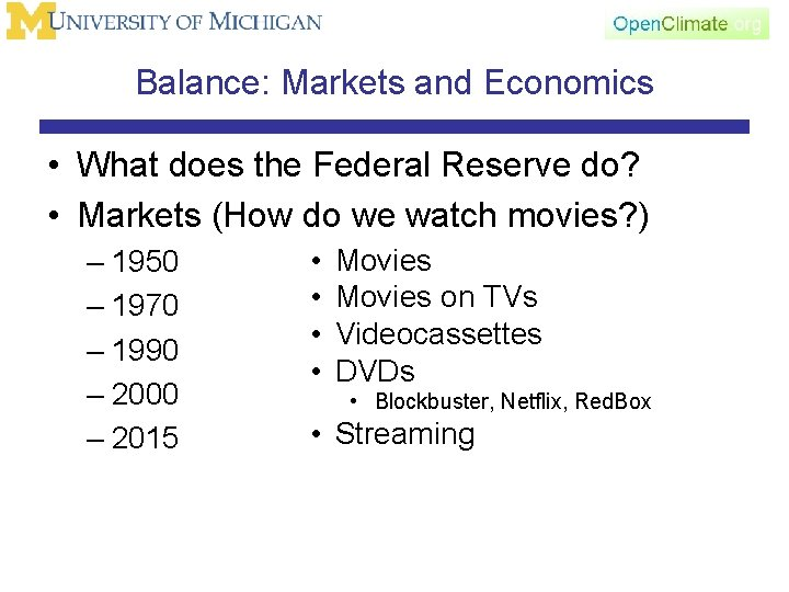 Balance: Markets and Economics • What does the Federal Reserve do? • Markets (How