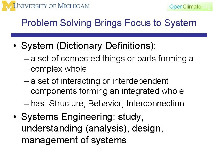 Problem Solving Brings Focus to System • System (Dictionary Definitions): – a set of