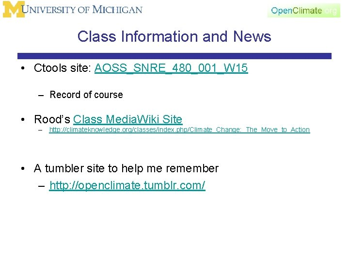 Class Information and News • Ctools site: AOSS_SNRE_480_001_W 15 – Record of course •