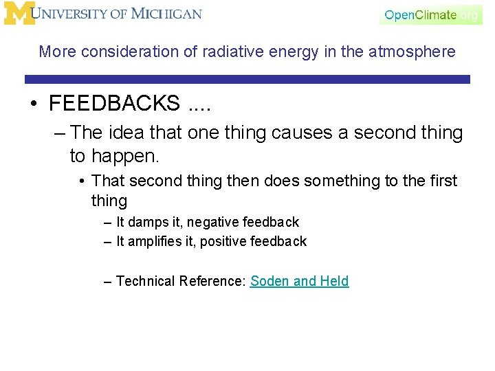 More consideration of radiative energy in the atmosphere • FEEDBACKS. . – The idea