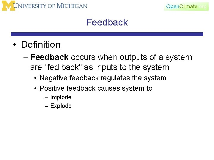 """Feedback • Definition – Feedback occurs when outputs of a system are """"fed back"""""""