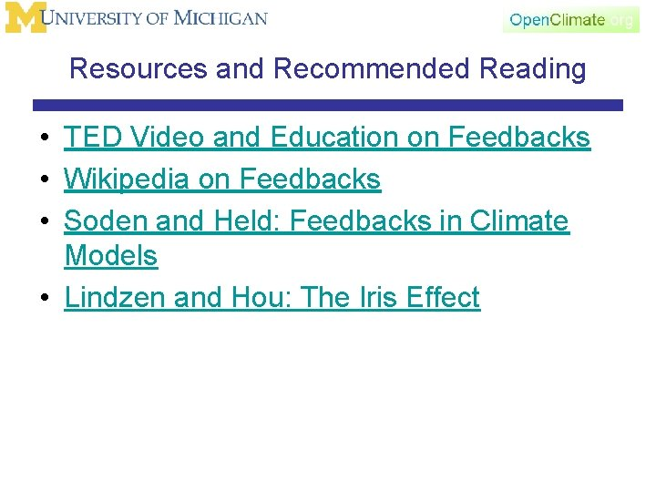 Resources and Recommended Reading • TED Video and Education on Feedbacks • Wikipedia on