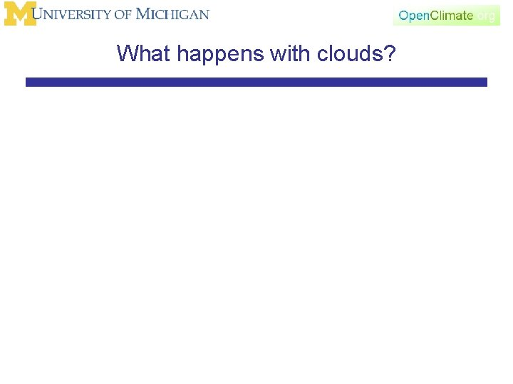What happens with clouds?