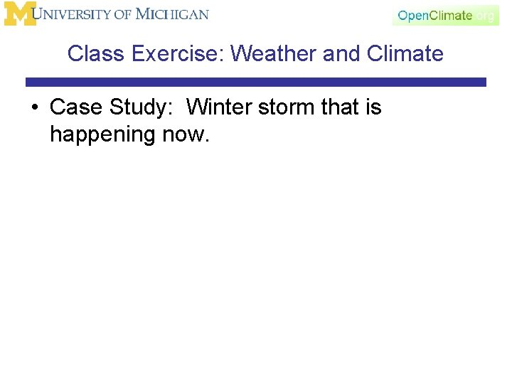 Class Exercise: Weather and Climate • Case Study: Winter storm that is happening now.