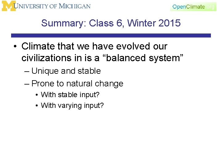 Summary: Class 6, Winter 2015 • Climate that we have evolved our civilizations in