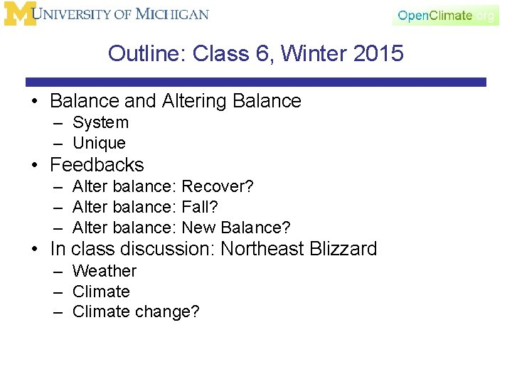 Outline: Class 6, Winter 2015 • Balance and Altering Balance – System – Unique