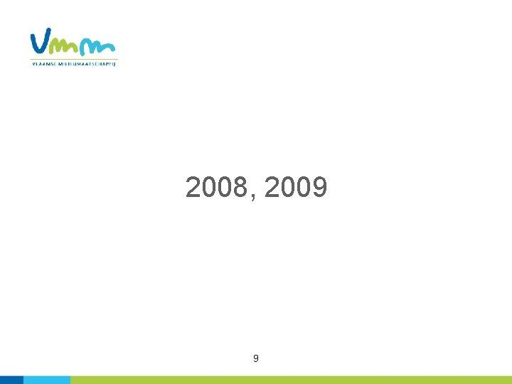 2008, 2009 9