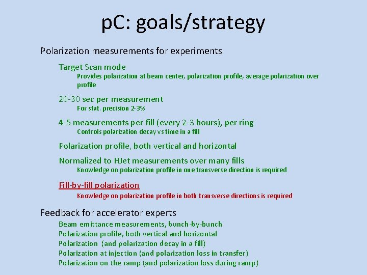 p. C: goals/strategy Polarization measurements for experiments Target Scan mode Provides polarization at beam