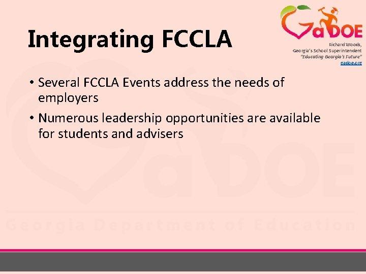 "Integrating FCCLA Richard Woods, Georgia's School Superintendent ""Educating Georgia's Future"" gadoe. org • Several"