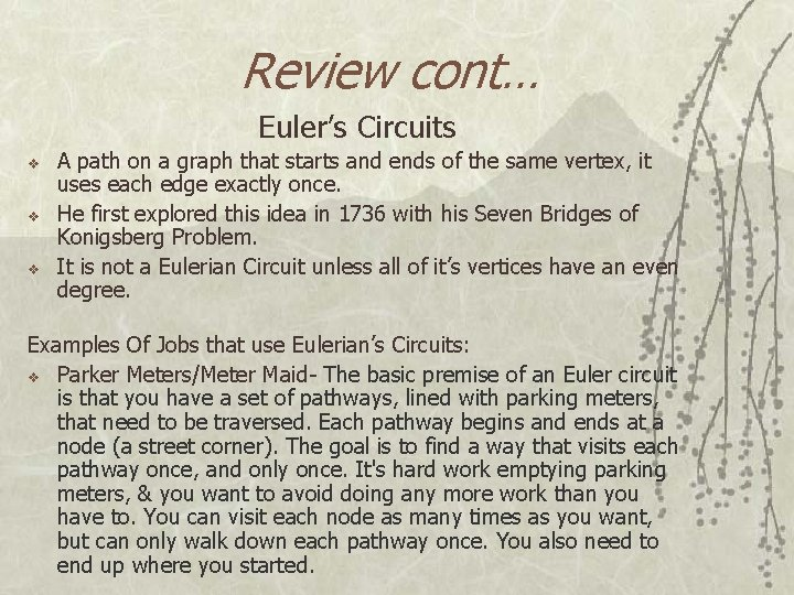 Review cont… Euler's Circuits v v v A path on a graph that starts