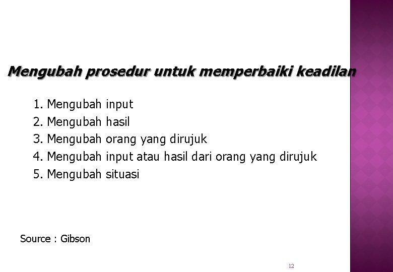 Mengubah prosedur untuk memperbaiki keadilan 1. Mengubah 2. Mengubah 3. Mengubah 4. Mengubah 5.