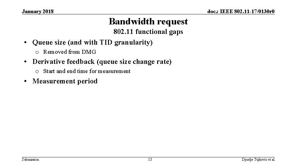 January 2018 doc. : IEEE 802. 11 -17/0130 r 0 Bandwidth request 802. 11