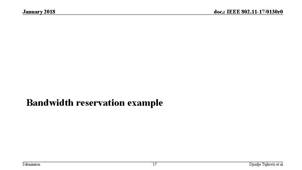 January 2018 doc. : IEEE 802. 11 -17/0130 r 0 Bandwidth reservation example Submission