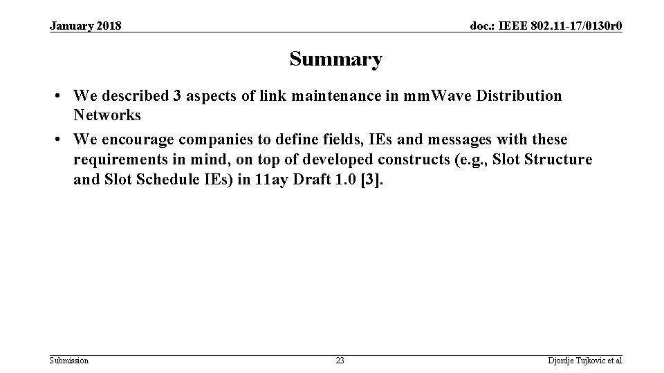 January 2018 doc. : IEEE 802. 11 -17/0130 r 0 Summary • We described