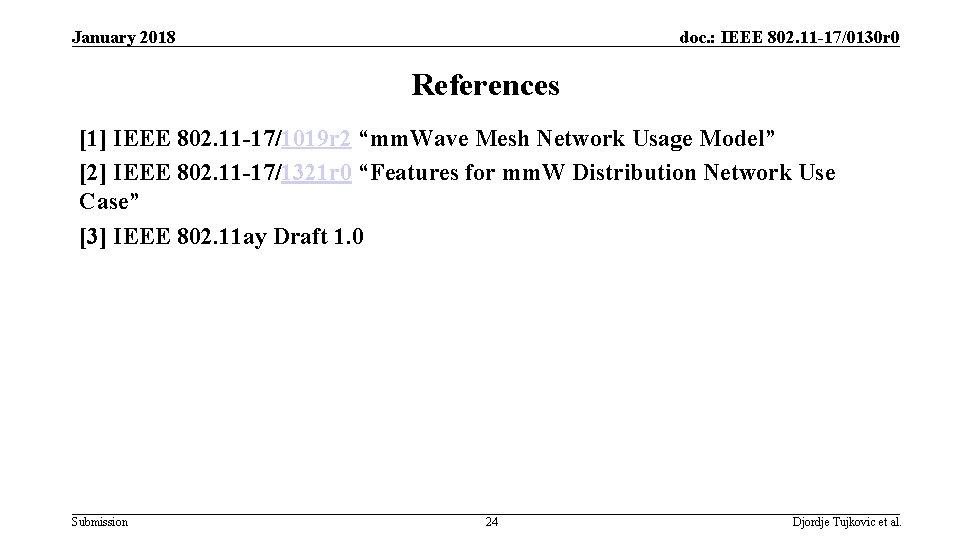 January 2018 doc. : IEEE 802. 11 -17/0130 r 0 References [1] IEEE 802.