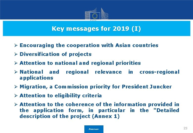 Key messages for 2019 (I) Ø Encouraging the cooperation with Asian countries Ø Diversification