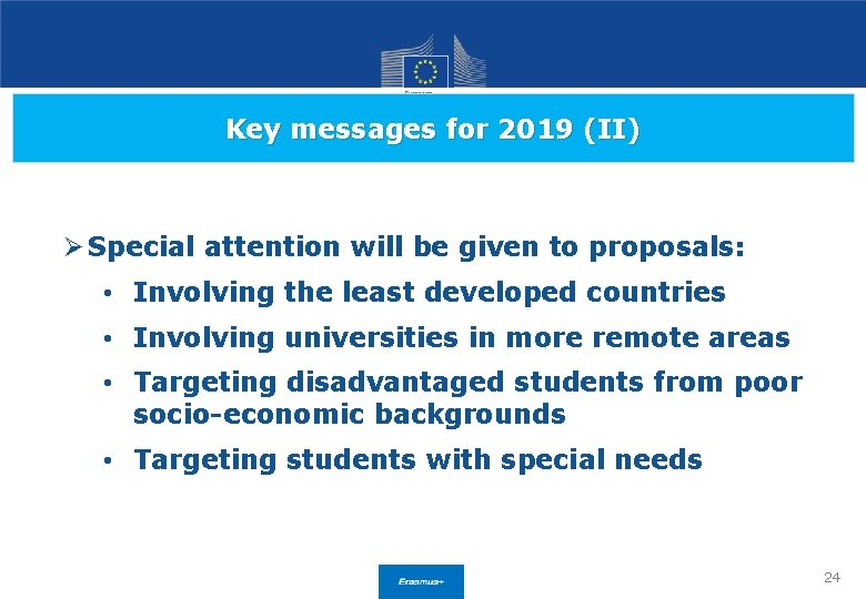 Key messages for 2019 (II) Ø Special attention will be given to proposals: •