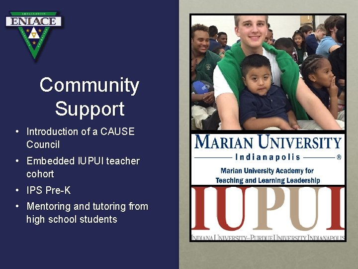 Community Support • Introduction of a CAUSE Council • Embedded IUPUI teacher cohort •