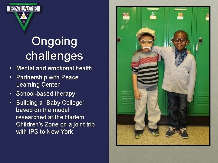 Ongoing challenges • Mental and emotional health • Partnership with Peace Learning Center •