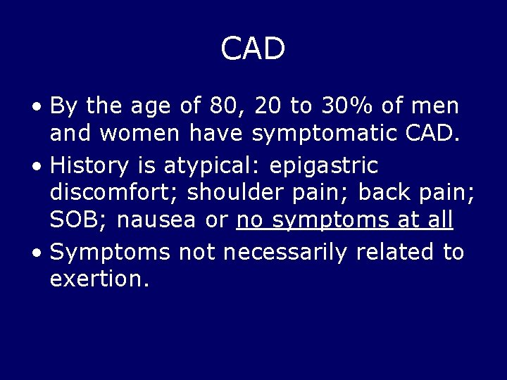 CAD • By the age of 80, 20 to 30% of men and women