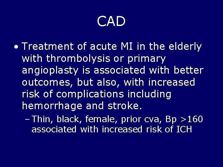 CAD • Treatment of acute MI in the elderly with thrombolysis or primary angioplasty
