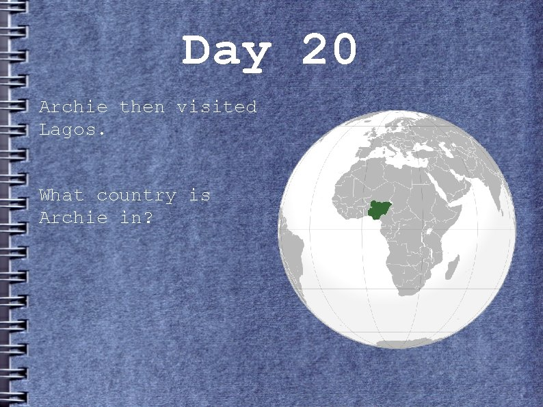 Day 20 Archie then visited Lagos. What country is Archie in?