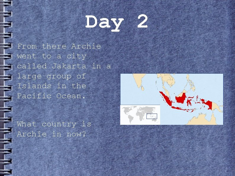 Day 2 From there Archie went to a city called Jakarta in a large