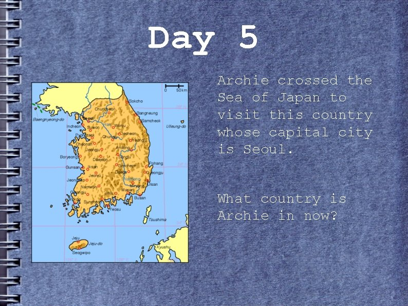 Day 5 Archie crossed the Sea of Japan to visit this country whose capital