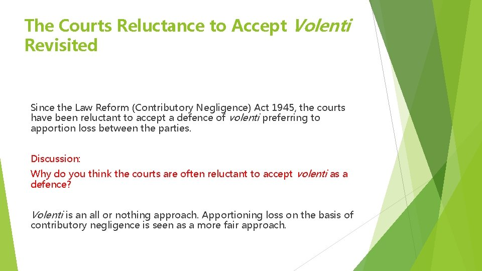 The Courts Reluctance to Accept Volenti Revisited Since the Law Reform (Contributory Negligence) Act