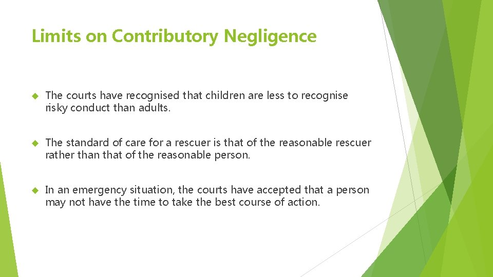 Limits on Contributory Negligence The courts have recognised that children are less to recognise