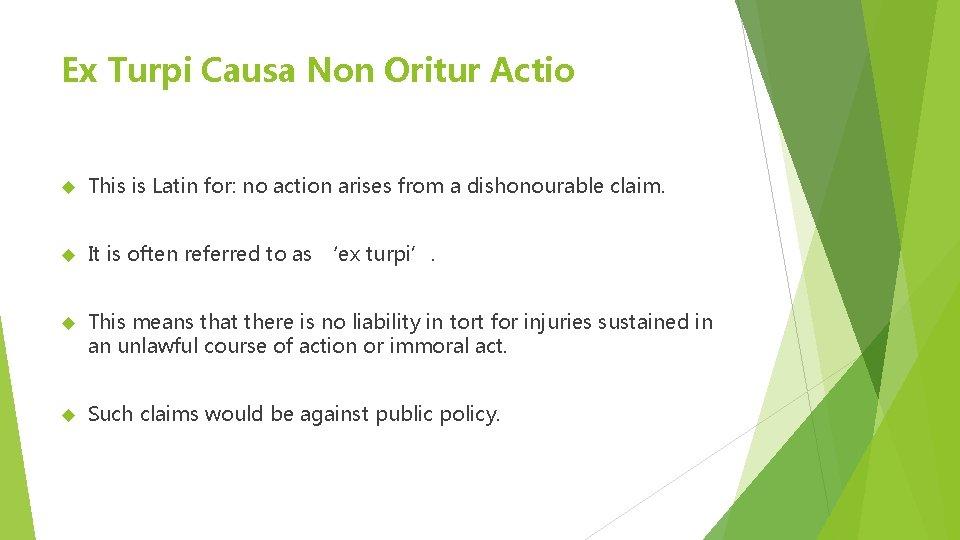 Ex Turpi Causa Non Oritur Actio This is Latin for: no action arises from