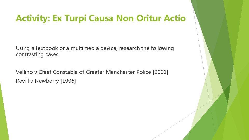 Activity: Ex Turpi Causa Non Oritur Actio Using a textbook or a multimedia device,