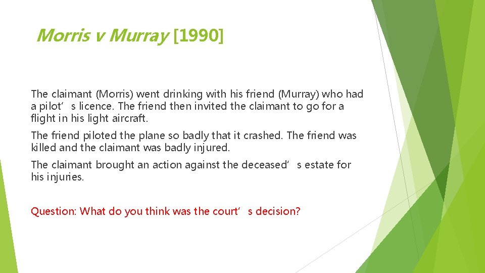 Morris v Murray [1990] The claimant (Morris) went drinking with his friend (Murray) who