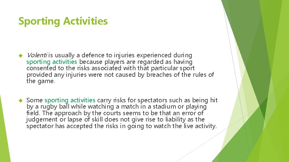 Sporting Activities Volenti is usually a defence to injuries experienced during Some sporting activities