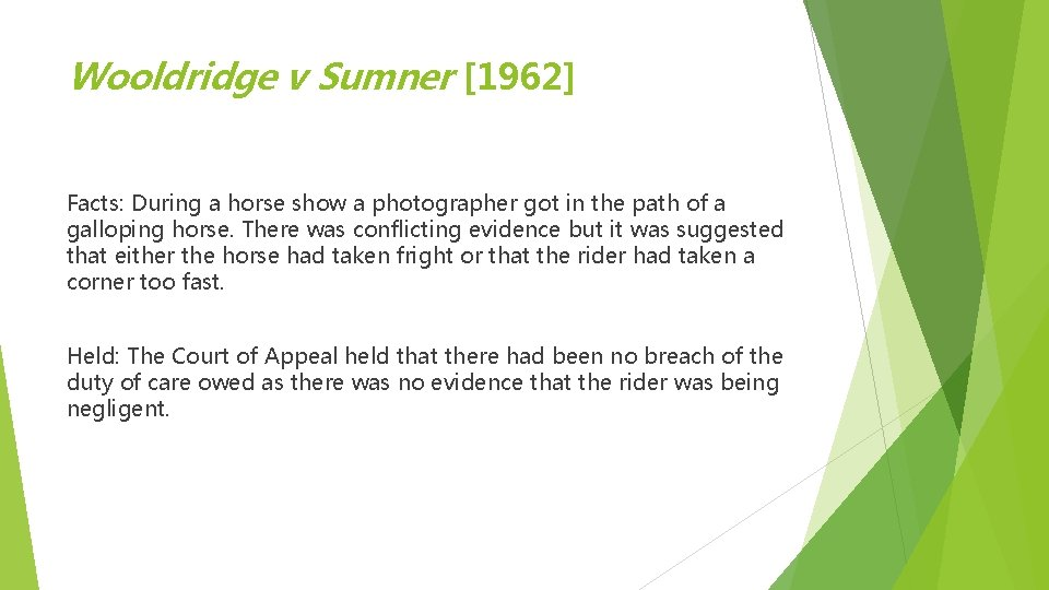 Wooldridge v Sumner [1962] Facts: During a horse show a photographer got in the