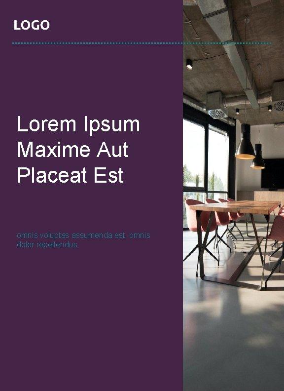 Lorem Ipsum Maxime Aut Placeat Est omnis voluptas assumenda est, omnis dolor repellendus.
