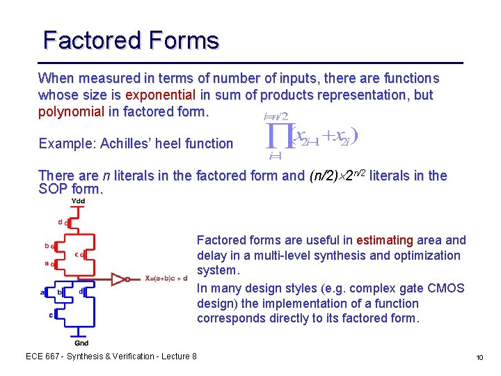 Factored Forms When measured in terms of number of inputs, there are functions whose