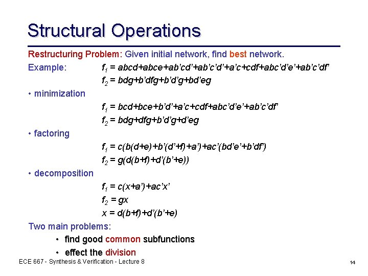 Structural Operations Restructuring Problem: Given initial network, find best network. Example: f 1 =