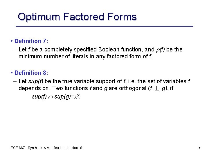 Optimum Factored Forms • Definition 7: – Let f be a completely specified Boolean