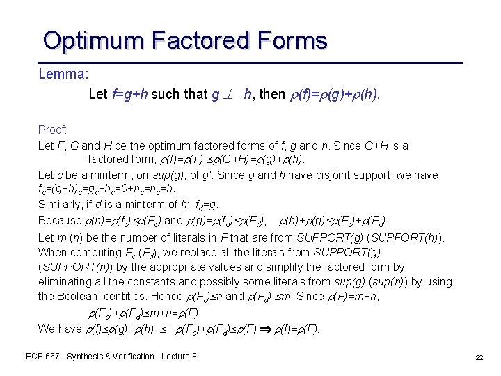 Optimum Factored Forms Lemma: Let f=g+h such that g h, then (f)= (g)+ (h).